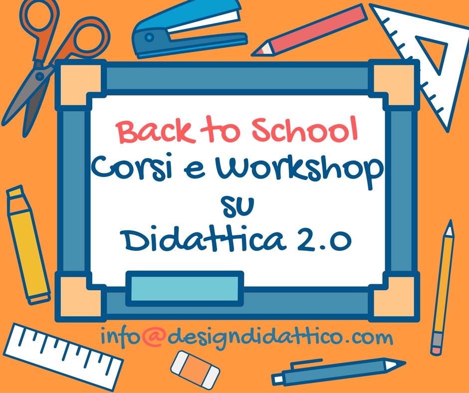 Back to School: Corsi e Workshop su Didattica 2.0 | Design Didattico
